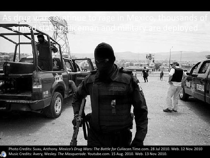 As drug wars continue to rage in Mexico, thousands of armed state policeman and military are deployed<br />Photo Credits: ...