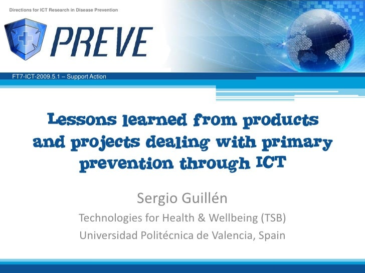 Directions for ICT Research in Disease Prevention      FT7-ICT-2009.5.1 – Support Action                Lessons learned fr...