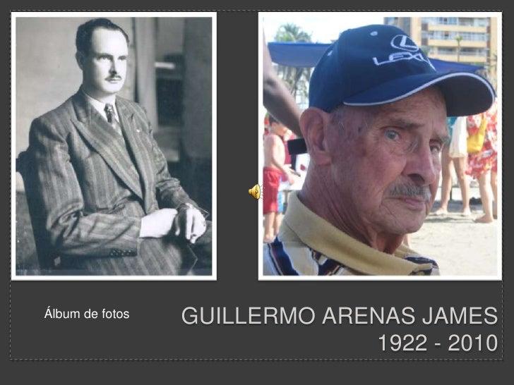 Guillermo Arenas James1922 - 2010<br />Álbum de fotos<br />