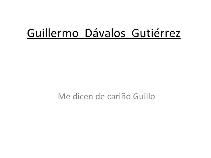Guillermo  Dávalos  Gutiérrez Me dicen de cariño Guillo