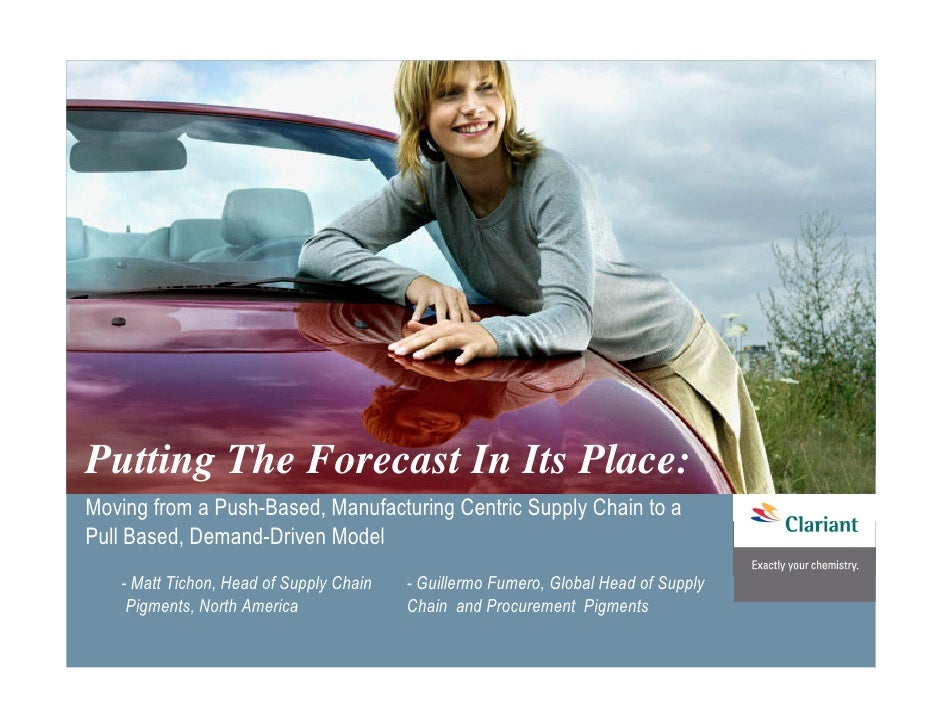 Putting The Forecast In Its Place:Moving from a Push-Based, Manufacturing Centric Supply Chain to aPull Based, Demand-Driv...