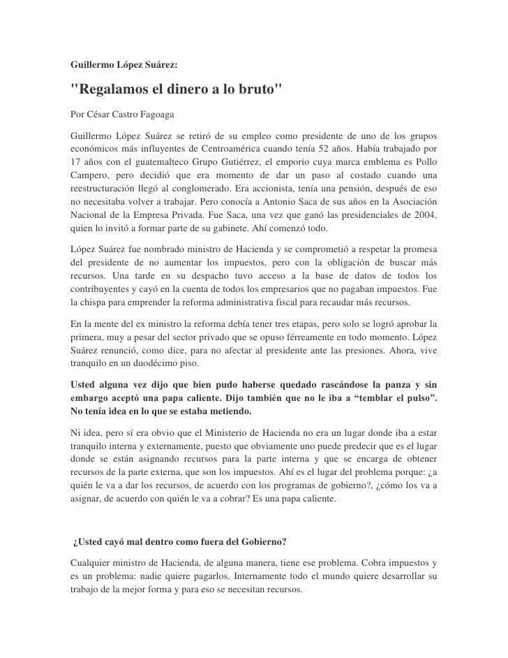 """Guillermo López Suárez:""""Regalamos el dinero a lo bruto""""Por César Castro FagoagaGuillermo López Suárez se retiró de su empl..."""