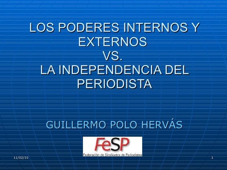 LOS PODERES INTERNOS Y EXTERNOS  VS.  LA INDEPENDENCIA DEL PERIODISTA GUILLERMO POLO HERVÁS