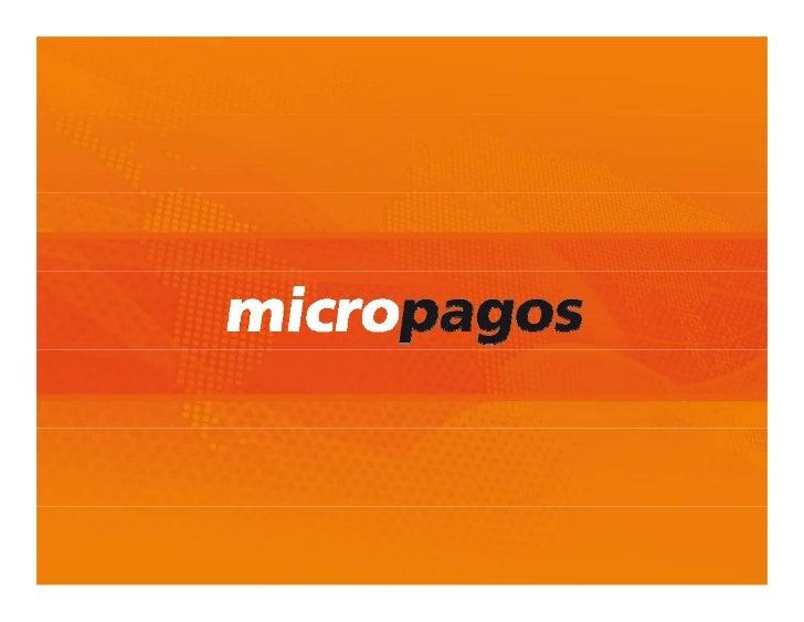 La EmpresaMICROPAGOS es una empresa líder en laindustria dei d t i d pagos móviles que surge d un spin                   ó...