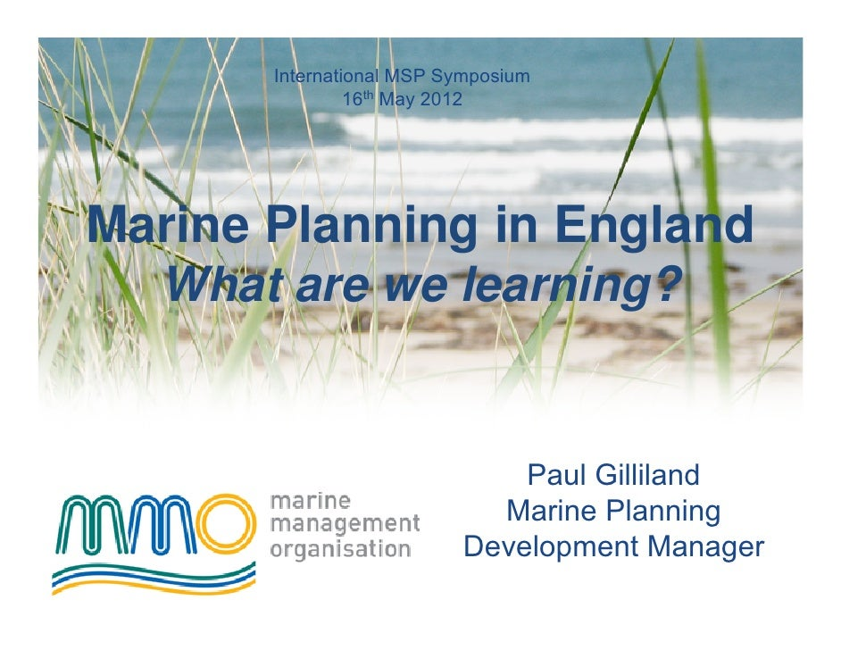 International MSP Symposium                16th May 2012Marine Planning in England  What are we learning?                 ...