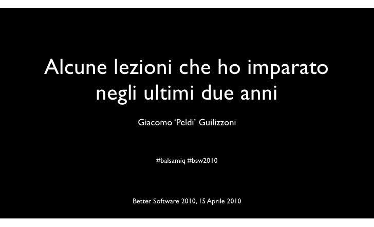 Alcune lezioni che ho imparato      negli ultimi due anni           Giacomo 'Peldi' Guilizzoni                    #balsami...