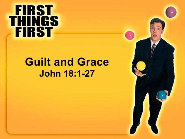 Guilt and Grace John 18:1-27