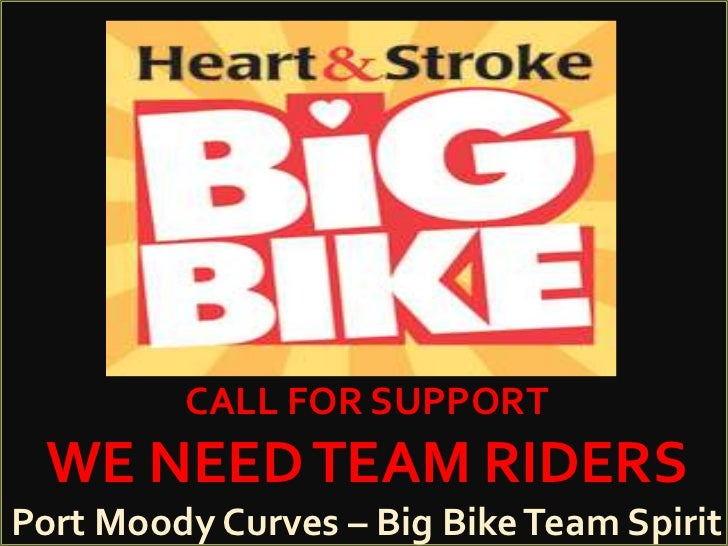 CALL FOR SUPPORT WE NEED TEAM RIDERSPort Moody Curves – Big Bike Team Spirit