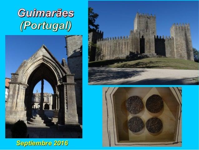 GuimarãesGuimarães (Portugal)(Portugal) Septiembre 2016Septiembre 2016