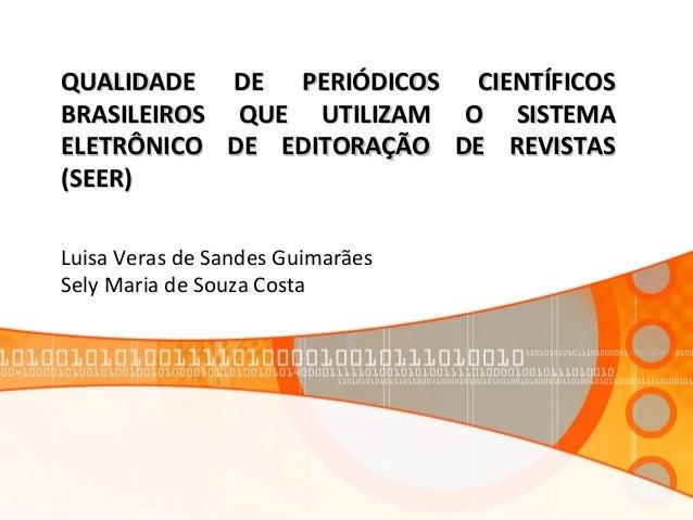 QUALIDADE DE PERIÓDICOS CIENTÍFICOSQUALIDADE DE PERIÓDICOS CIENTÍFICOS BRASILEIROS QUE UTILIZAM O SISTEMABRASILEIROS QUE U...