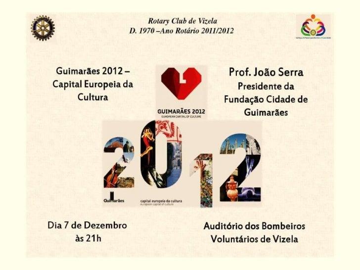 Rotary Clube de VizelaD. 1970 –Ano Rotário 2011/2012       Inicio da Reunião