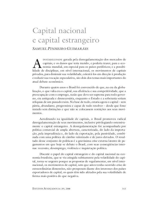 ESTUDOS AVANÇADOS 14 (39), 2000 143 INSTABILIDADE gerada pela desregulamentação dos mercados de capitais, e os danos que t...