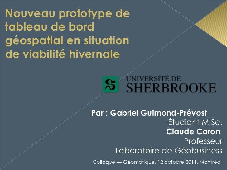 Nouveau prototype de tableau de bord géospatial en situation de viabilité hivernale Par: Gabriel Guimond-Prévost  Étudian...