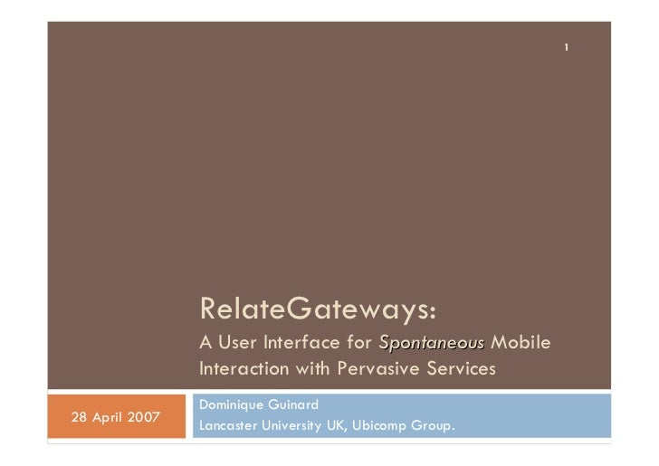 1                     RelateGateways:                 A User Interface for Spontaneous Mobile                 Interaction ...