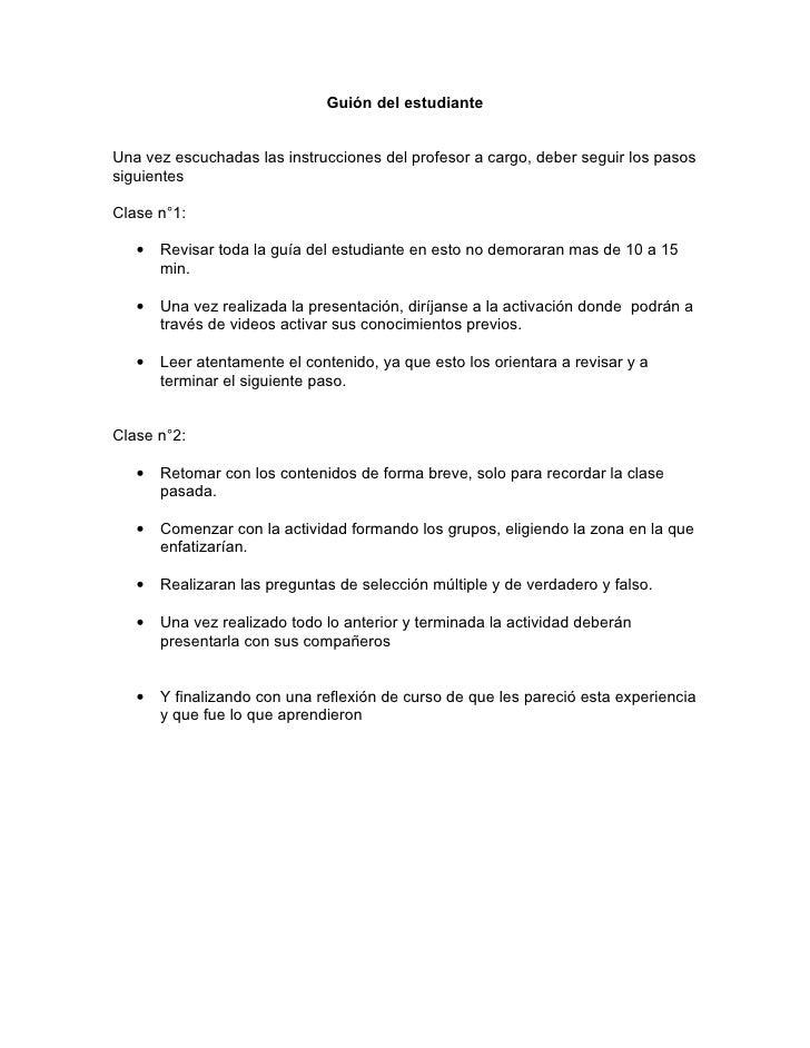 Guión del estudiante   Una vez escuchadas las instrucciones del profesor a cargo, deber seguir los pasos siguientes  Clase...