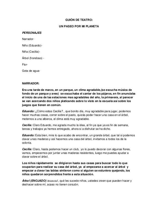 GUIÓN DE TEATRO:                            UN PASEO POR MI PLANETAPERSONAJESNarrador-Niño (Eduardo)-Niña (Cecilia)-Árbol ...