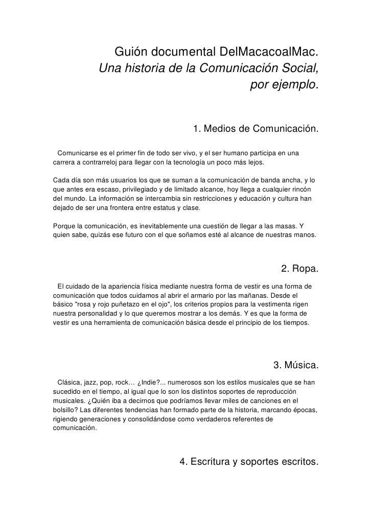 Guión documental DelMacacoalMac.               Una historia de la Comunicación Social,                                    ...