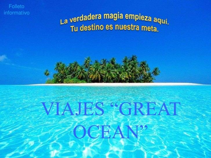 "Folletoinformativo              VIAJES ""GREAT                 OCEAN"""