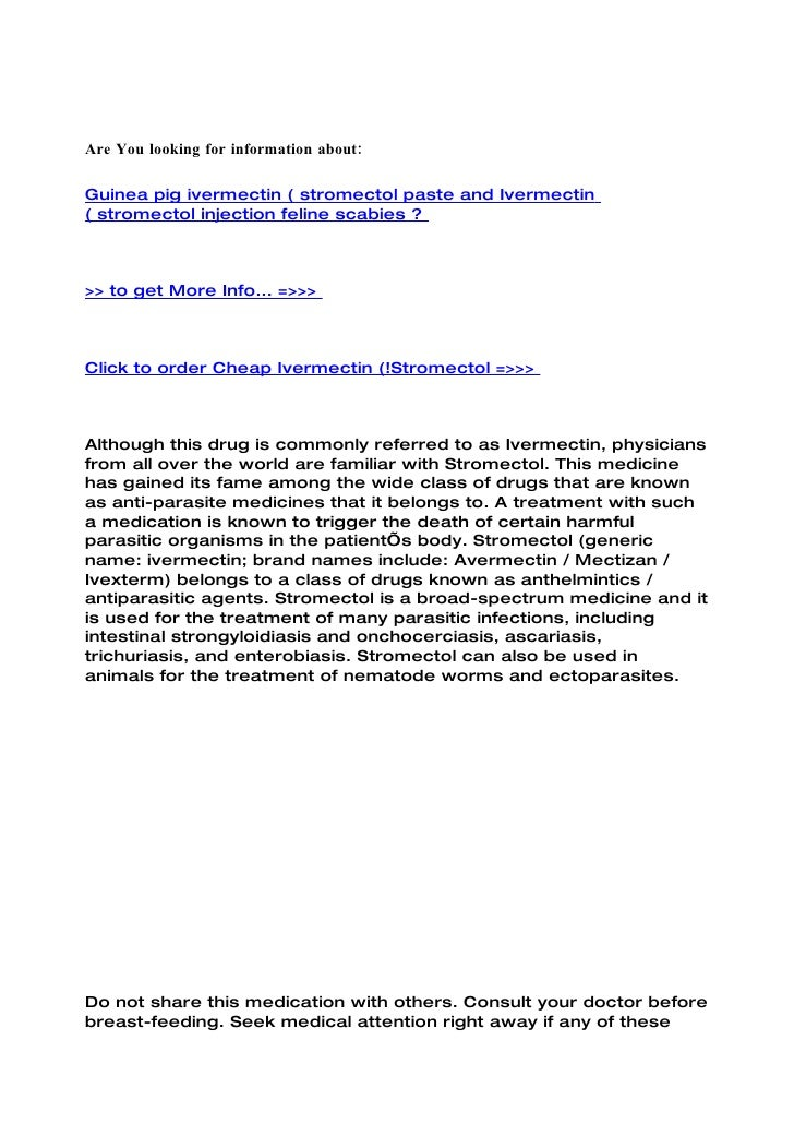 Are You looking for information about:  Guinea pig ivermectin ( stromectol paste and Ivermectin ( stromectol injection fel...