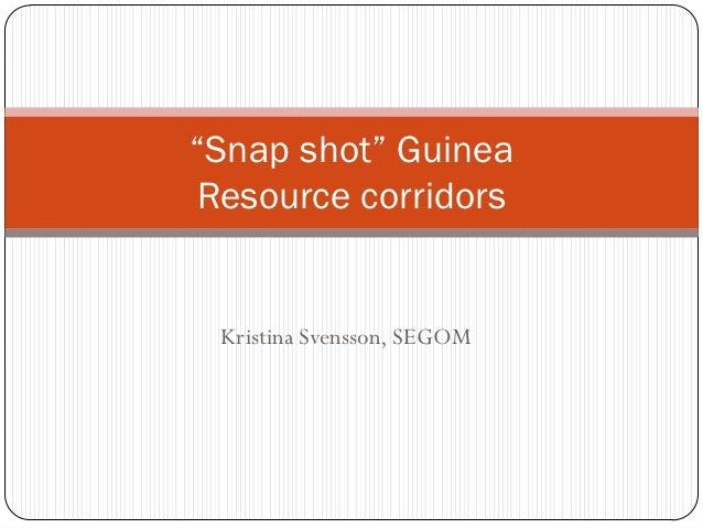"""Snap shot"" GuineaResource corridors Kristina Svensson, SEGOM"