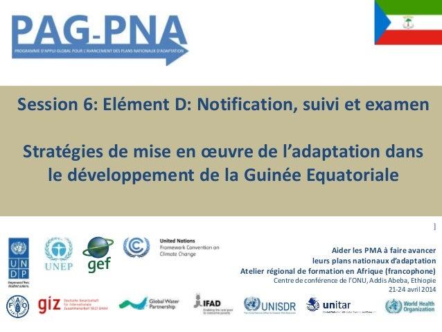 Session 6: Elément D: Notification, suivi et examen Stratégies de mise en œuvre de l'adaptation dans le développement de l...