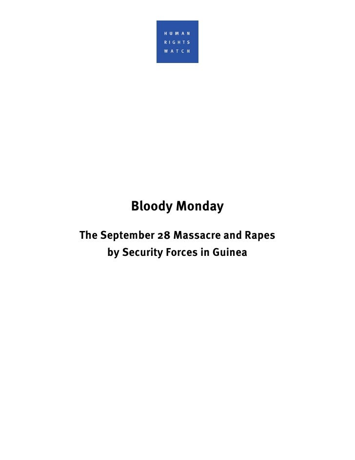 Bloody Monday  The September 28 Massacre and Rapes      by Security Forces in Guinea