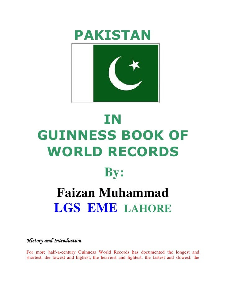 PAKISTAN <br />INGUINNESS BOOK OF WORLD RECORDS<br /> By:<br />Faizan Muhammad LGS  EME  LAHORE<br />                     ...