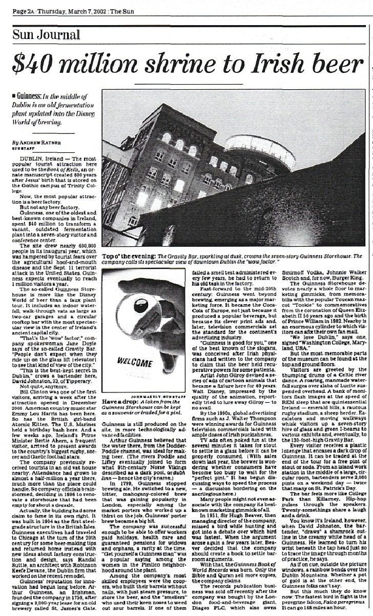 Page 2A: Thursday. March 7.2002 : The Sun   Sun Journal  $40 million shrine to Irish beer • Guinness; /«th? muMf* tf Dubli...