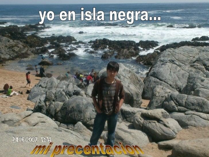 yo en isla negra... mi precentacion
