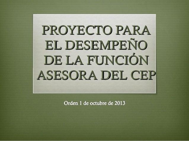 PROYECTO PARA EL DESEMPEÑO DE LA FUNCIÓN ASESORA DEL CEP