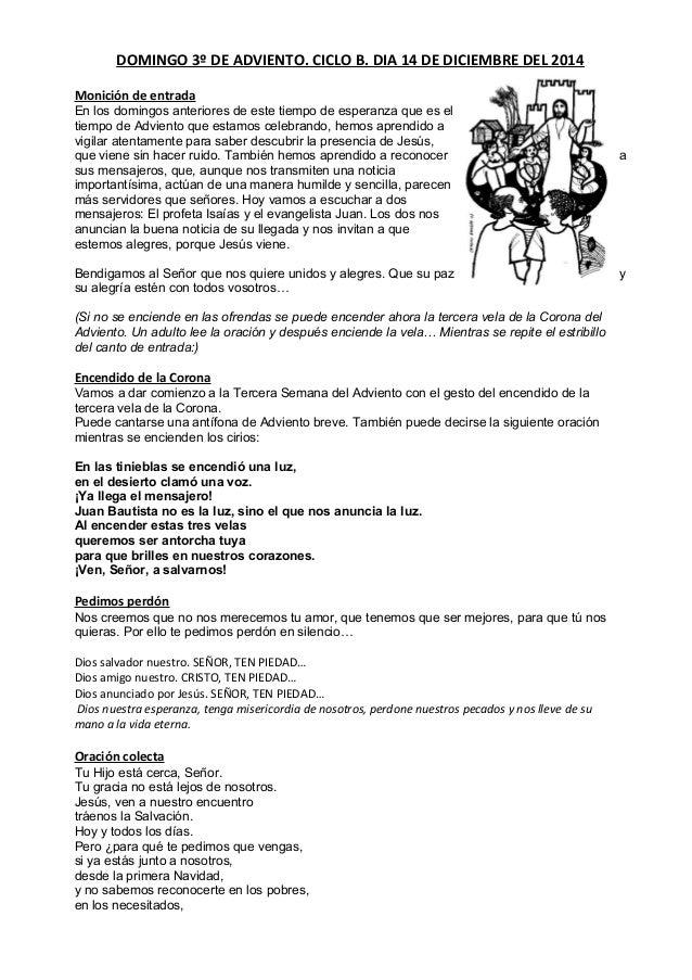 DOMINGO 3º DE ADVIENTO. CICLO B. DIA 14 DE DICIEMBRE DEL 2014  Monición de entrada  En los domingos anteriores de este tie...