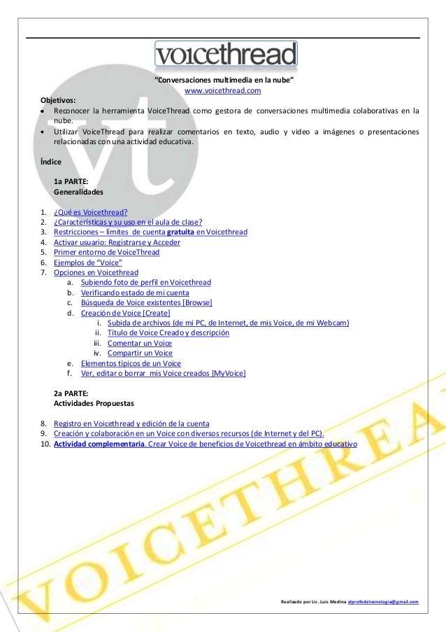 """Realizado por Lic. Luis Medina elprofedetecnologia@gmail.com """"Conversaciones multimedia en la nube"""" www.voicethread.com Ob..."""