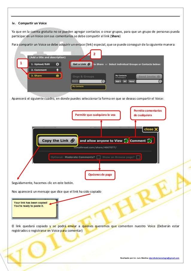 Realizado por Lic. Luis Medina elprofedetecnologia@gmail.com iv. Compartir un Voice Ya que en la cuenta gratuita no se pue...