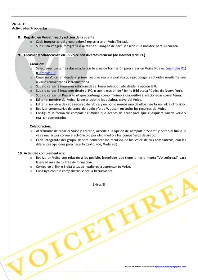 Realizado por Lic. Luis Medina elprofedetecnologia@gmail.com 2a PARTE: Actividades Propuestas 8. Registro en Voicethread y...