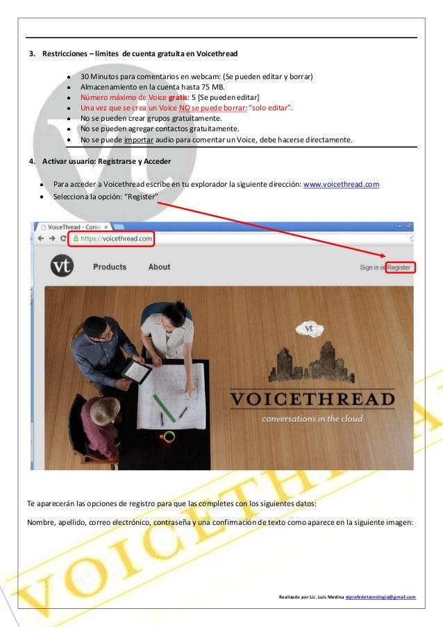 Realizado por Lic. Luis Medina elprofedetecnologia@gmail.com 3. Restricciones – límites de cuenta gratuita en Voicethread ...