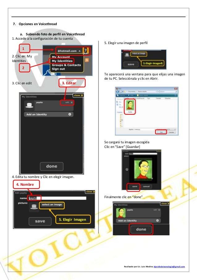 Realizado por Lic. Luis Medina elprofedetecnologia@gmail.com 7. Opciones en Voicethread a. Subiendo foto de perfil en Voic...