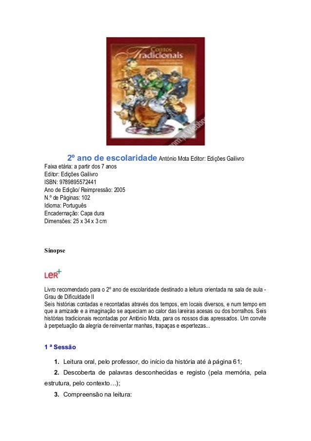 2º ano de escolaridade António Mota Editor: Edições Gailivro Faixa etária: a partir dos 7 anos Editor: Edições Gailivro IS...
