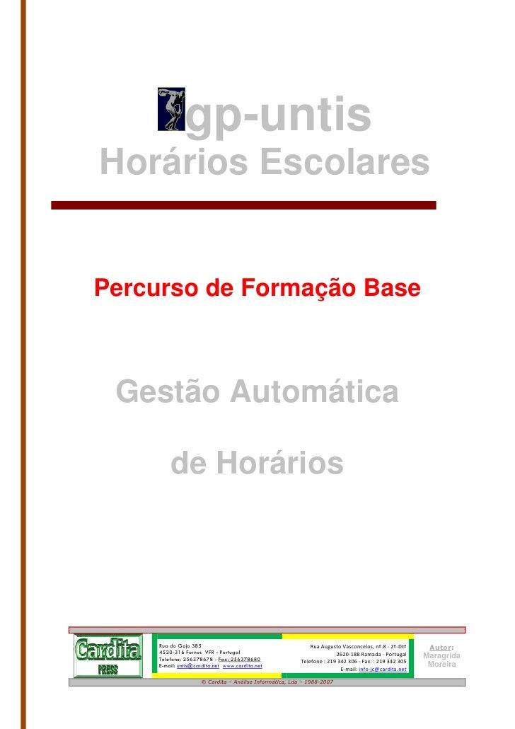 gp-untis Horários Escolares   Percurso de Formação Base     Gestão Automática          de Horários         Rua do Gojo 385...