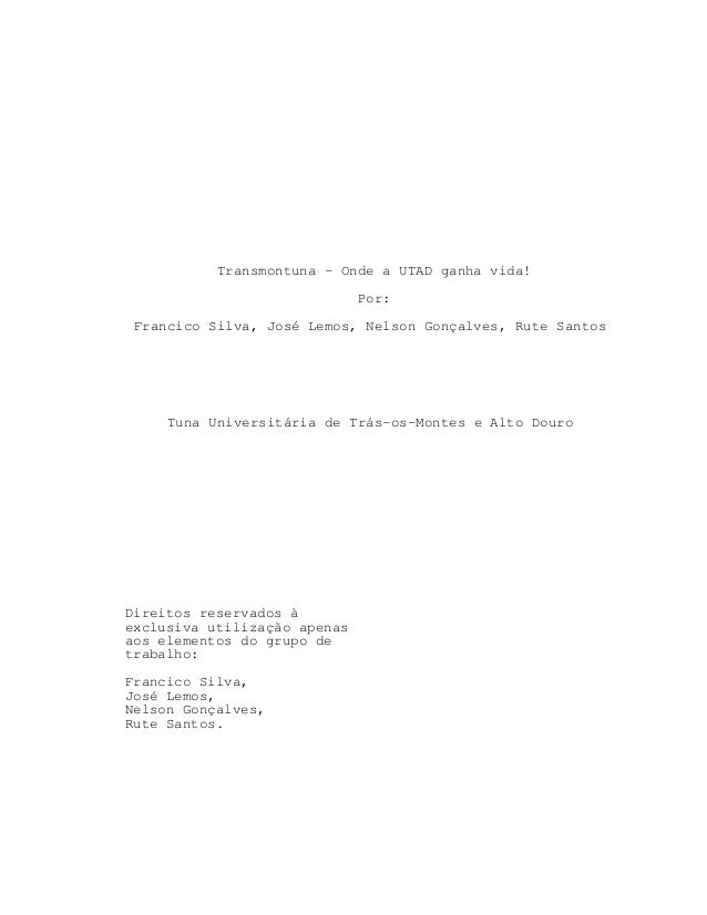 Transmontuna - Onde a UTAD ganha vida!                              Por: Francico Silva, José Lemos, Nelson Gonçalves, Rut...