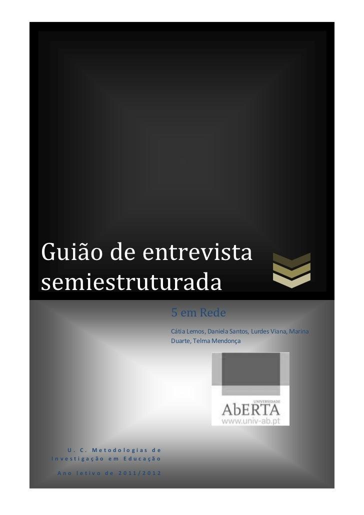 Guião de entrevistasemiestruturada                             5 em Rede                             Cátia Lemos, Daniela ...