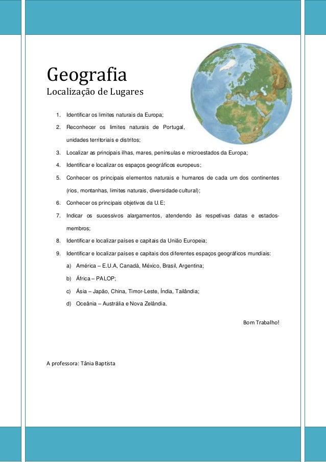 Geografia Localização de Lugares 1. Identificar os limites naturais da Europa; 2. Reconhecer os limites naturais de Portug...