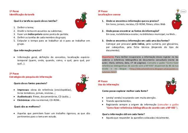1º Passo Identificação da tarefa Qual é a tarefa ou quais são as tarefas? 1. 2. 3. 4. 5.  Definir o tema; Dividir o tema e...
