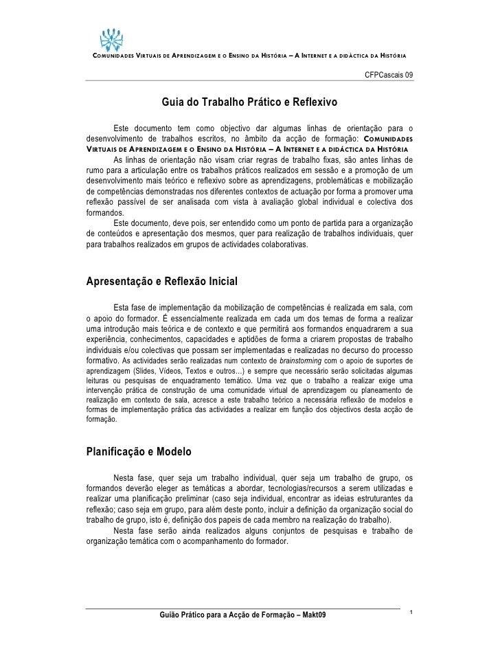 COMUNIDADES VIRTUAIS DE APRENDIZAGEM E O ENSINO DA HISTÓRIA – A INTERNET E A DIDÁCTICA DA HISTÓRIA                        ...