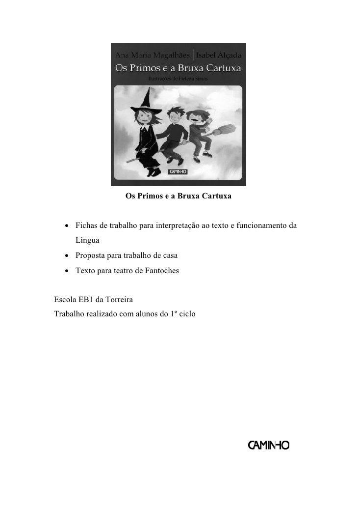 Os Primos e a Bruxa Cartuxa   • Fichas de trabalho para interpretação ao texto e funcionamento da      Língua   • Proposta...