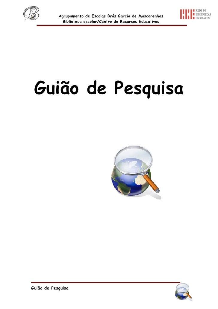 Agrupamento de Escolas Brás Garcia de Mascarenhas               Biblioteca escolar/Centro de Recursos Educativos      Guiã...