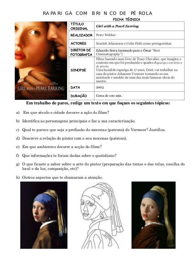 RAPARIGA COM BRINCO DE PÉROLA FICHA TÉCNICA TÍTULO ORIGINAL  Girl with a Pearl Earring  REALIZADOR  Peter Webber  ACTORES ...