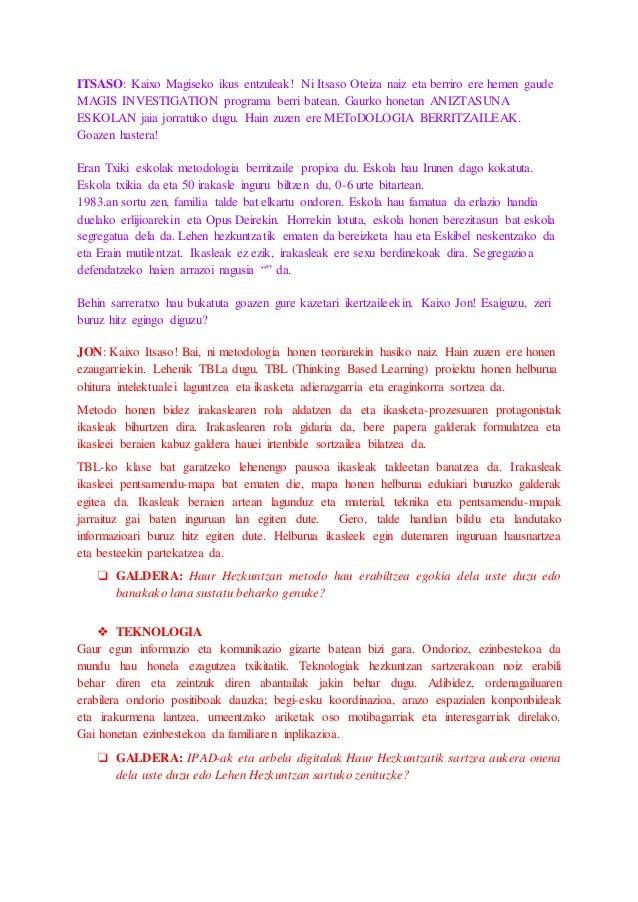 ITSASO: Kaixo Magiseko ikus entzuleak! Ni Itsaso Oteiza naiz eta berriro ere hemen gaude MAGIS INVESTIGATION programa berr...