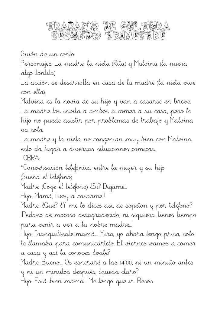 TRABAJO DE CULTURA,               SEGUNDO TRIMESTRE. Guión de un corto: Personajes: La madre, la nieta (Rita) y Malvina (l...