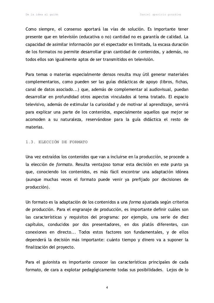 De la idea al guión                                        Daniel aparicio gonzálezComo siempre, el consenso aportará las ...