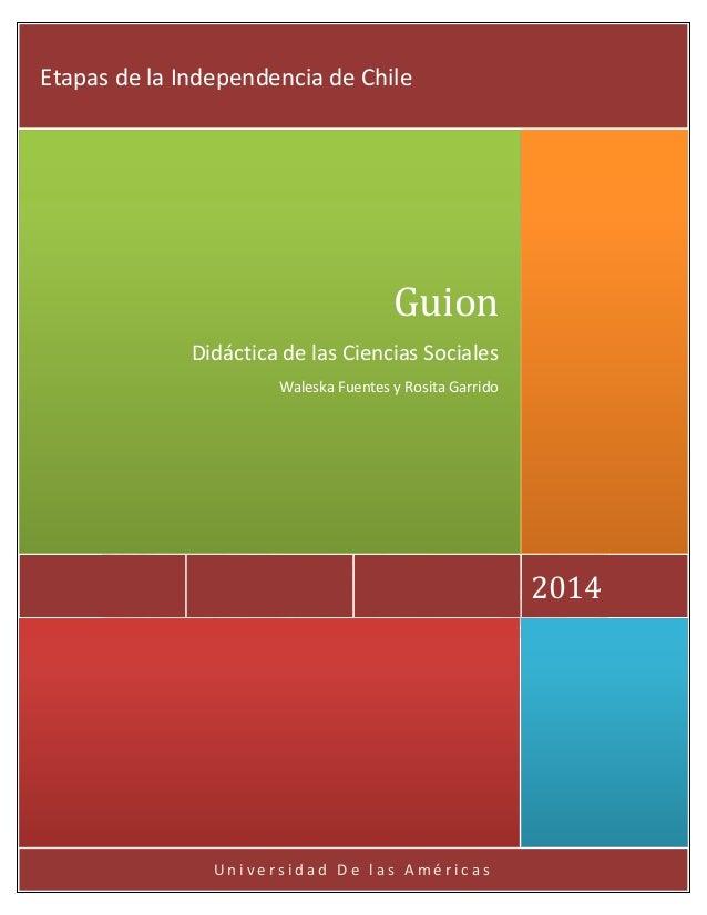 Universidad De las Américas  2014  Guion  Didáctica de las Ciencias Sociales  Waleska Fuentes y Rosita Garrido  Etapas de ...